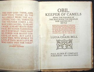 Obil Keeper of Camels: Being the Parable of the Man Whom the Disciples Saw Casting Out Devils. Lucia Chase Bell.