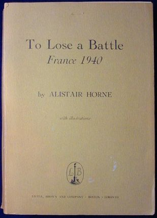 To Lose a Battle: France 1940 [Bound Unrevised, Uncorrected Galley Proofs]. Alistair Horne