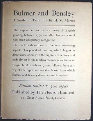 William Bulmer, Thomas Bensley: A Study in Transition. H. V. Marrot