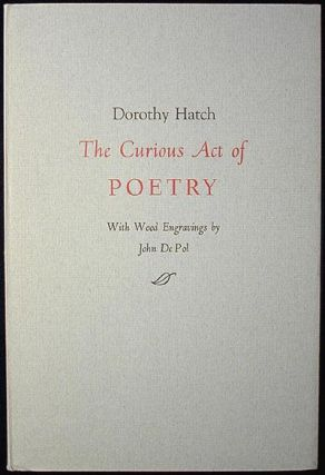 The Curious Act of Poetry; With wood engravings by John DePol. Dorothy Hatch