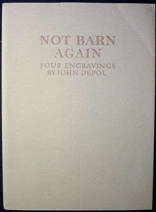 Not Barn Again: Four Engravings. John DePol