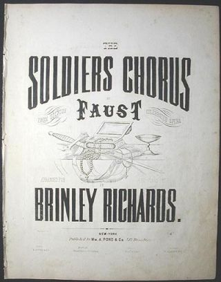 The Soldiers Chorus of Faust from Gounods Celebrated Opera; Arranged for the piano forte by Brinley Richards. Charles Gounod.