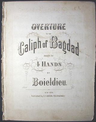 Overture to the Caliph of Bagdad: Arranged for 4 Hands. Francois Adrien Boieldieu.