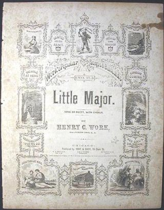 Little Major: Song or Duett, with Chorus. Henry C. Work.