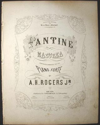 Fantine Mazurka: Composed & Arranged for the Piano Forte. A. H. Rogers, Jr