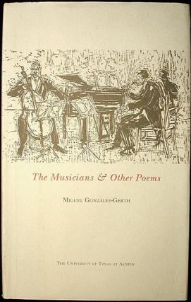 The Musicians and Other Poems. Miguel Gonzalez-Gerth.