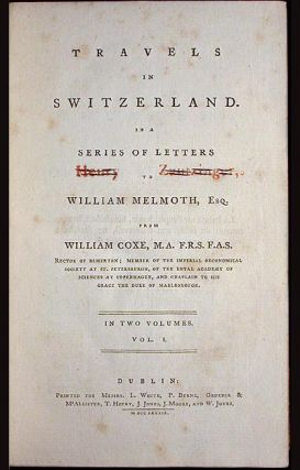 Travels in Switzerland in a Series of Letters to William Melmoth, Esq.