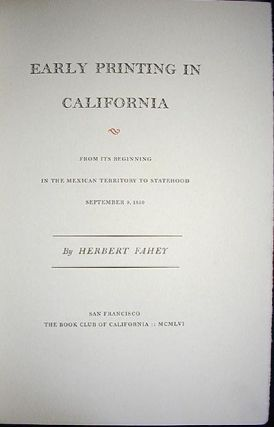 Early Printing in California: From Its Beginning in the Mexican Territory to Statehood September 9, 1850