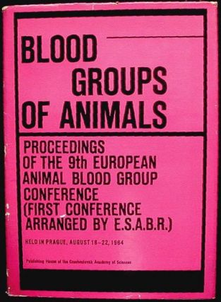 Blood Groups of Animals: Proceedings of the 9th European Animal Blood Group Conference. Josef...