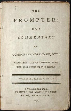 The Prompter: or, A Commentary on Common Sayings and Subjects; Which are Full of Common Sense,...