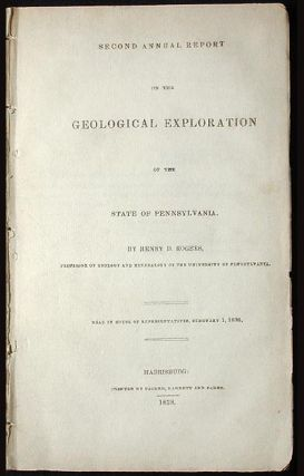 Second Annual Report on the Geological Exploration of the State of Pennsylvania. Henry D. Rogers