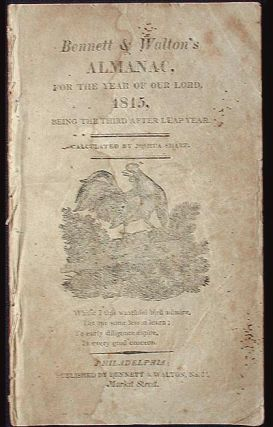 Bennett & Walton's Almanac, for the Year of our Lord 1815, Being the Third After Leap Year:...