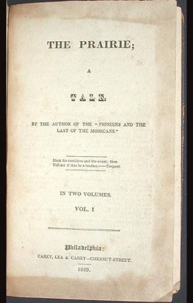 The Prairie; a Tale by the Author of The Pioneers and The Last of the Mohicans in two volumes