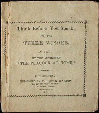 Think Before You Speak: or, The Three Wishes: a Tale. Catherine Ann Turner Dorset