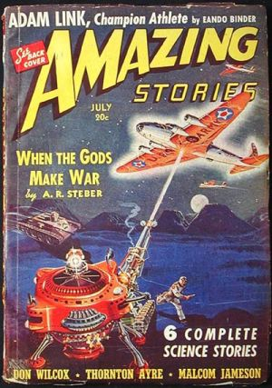 Amazing Stories July 1940 Volume 14 Number 7. A. R. Steber, Eando Binder, Don Wilcox, Malcom...