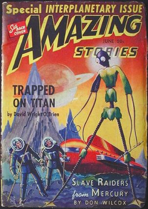 Amazing Stories June 1940 Volume 14 Number 6. Don Wilcox, Festus Pragnell, David Wright O'Brien,...