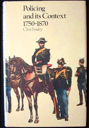 Policing and Its Context 1750-1870. Clive Emsley