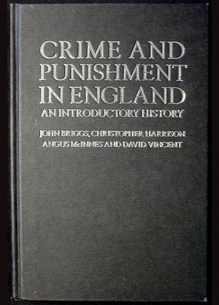 Crime and Punishment in England: An Introductory History. John Briggs