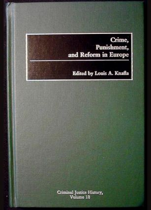 Crime, Punishment, and Reform in Europe. Louis A. Knafla.