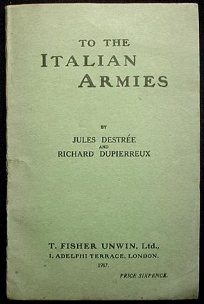 To the Italian Armies by Jules Destrée and Richard Dupierreux; a translation of Aux Armées...