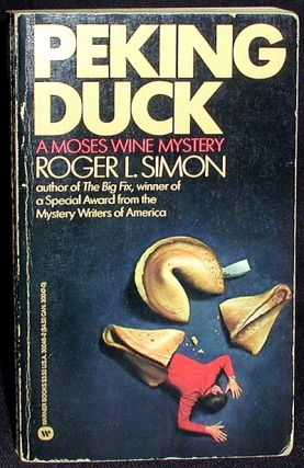 Peking Duck: a Moses Wine Mystery. Roger L. Simon.
