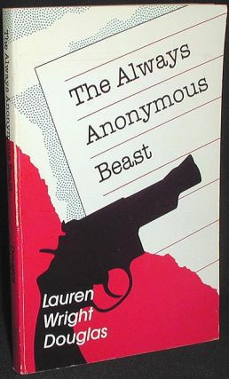 The Always Anonymous Beast. Lauren Wright Douglas
