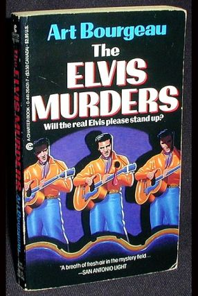 The Elvis Murders. Art Bourgeau