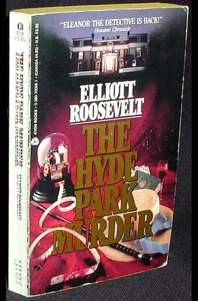 The Hyde Park Murder. Elliott Roosevelt