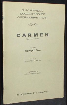 Carmen: Opera in Four Acts; Music by Georges Bizet [Libretto]. Henri Meilhac, L. Halévy.