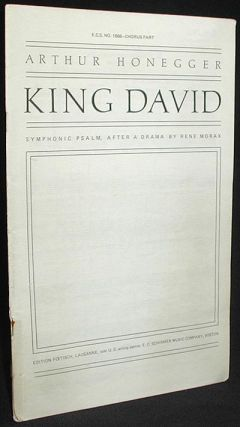 King David: Symphonic Psalm in Three Parts, After a Drama by René Morax [Chorus Part]. Arthur Honegger.