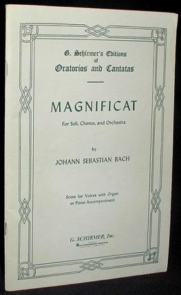 Magnificat for Soli, Chorus, and Orchestra [Magnificat, BWV 243, D major]. Johann Sebastian Bach