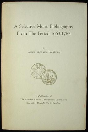 A Selective Music Bibliography From the Period 1663-1763; by James Pruett and Lee Rigsby;...