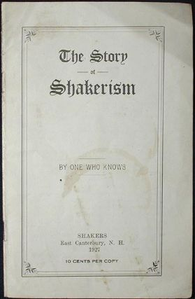 The Story of Shakerism by One Who Knows. Jessie Evans