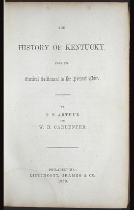 The History of Kentucky, From Its Earliest Settlement to the Present Time