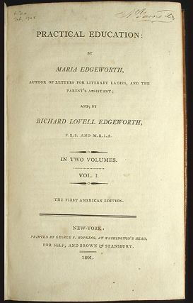 Practical Education: by Maria Edgeworth and, by Richard Lovell Edgeworth [2 volumes]