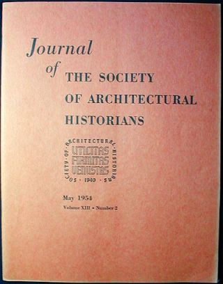 Journal of the Society of Architectural Historians vol. 13 no. 2 May 1954. Fiske Kimball, Wilbur...