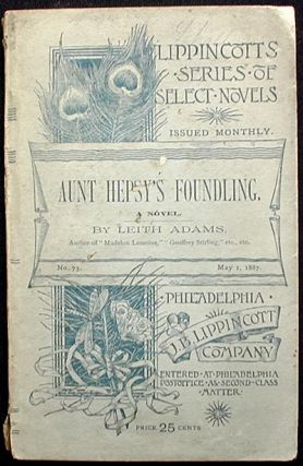 Aunt Hepsy's Foundling: A Novel. Bertha Jane Grundy Adams de Courcy Laffan Adams
