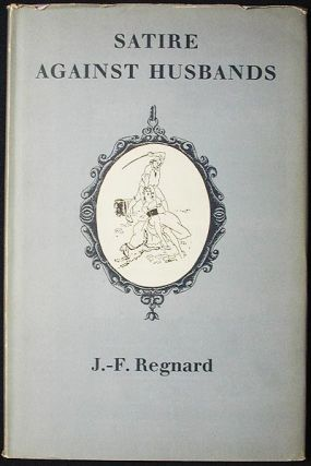 Satire Against Husbands: Translated from the French by Roland Gant, with Illustrations by Clauss....