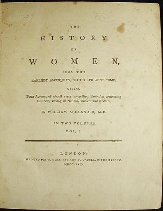 The History of Women, from the Earliest Antiquity, to the Present Time; Giving Some Account of almost every interesting Particular concerning that Sex, among all Nations, ancient and modern