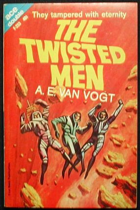 The Twisted Men // One of Our Asteroids is Missing. A. E. van // Knox Vogt, Calvin M., Robert...