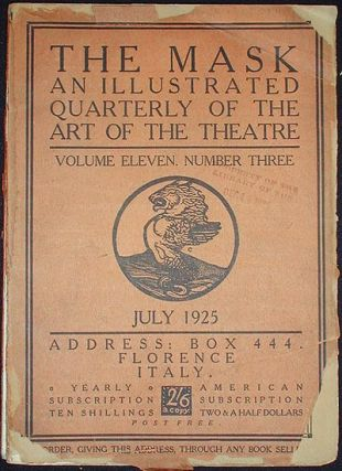 The Mask: An Illustrated Quarterly of the Art of the Theatre -- Volume Eleven, Number Three July 1925. Edward Gordon Craig.