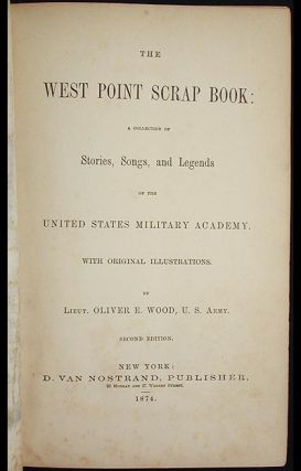 The West Point Scrap Book: a Collection of Stories, Songs, and Legends of the United States Military Academy; with original illustrations