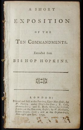 A Short Exposition of the Ten Commandments extracted from Bishop Hopkins. Ezekiel Hopkins.