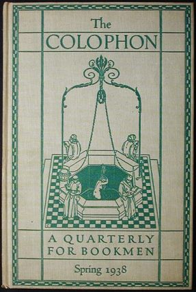 The Colophon New Series: A Quarterly for Bookmen -- Spring 1938 Vol. 3 No. 2. Delancey Ferguson,...