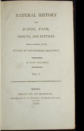 Natural History of Birds, Fish, Insects, and Reptiles; Embellished with Upwards of Two Hundred Engravings