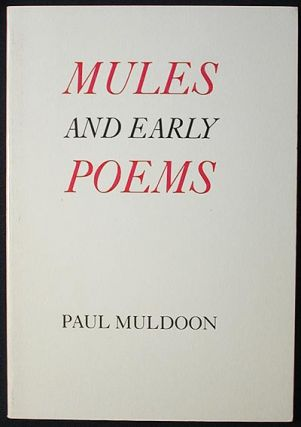 Mules & Early Poems. Paul Muldoon