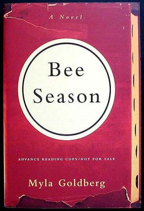 Bee Season: A Novel [Advance Reading Copy]. Myla Goldberg