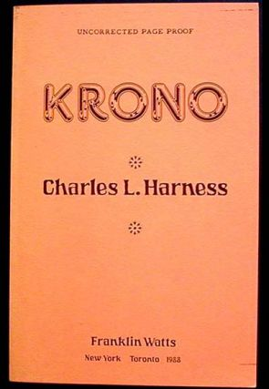 Krono [Uncorrected Page Proof]. Charles L. Harness