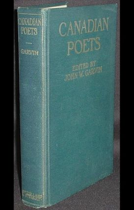 Canadian Poets. John William Garvin, ed