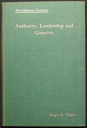 Authority, Leadership and Concern: A Study in Motive and Administration in Quaker Relief Work...